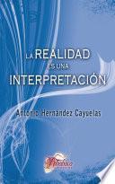 La realidad es una interpretación