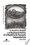 La República Romana y su resonancia política en la República de Venezuela independentista (1810-1814)