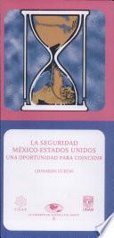 La seguridad México-Estados Unidos