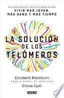 La Solución de Los Telómeros / the Telomere Effect