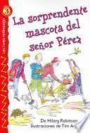 La Sorprendente Mascota del Senor Perez = Mr. Smith's Surprising Pet