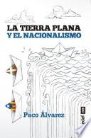 La tierra plana y el nacionalismo