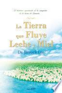La Tierra que Fluye Leche y Miel : The Land Flowing with Milk and Honey (Spanish Edition)