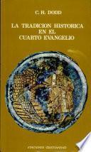 La Tradicion Historica en El Cuarto Evangelio