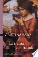 La trama del pasado (Biblioteca Cristina Bajo)