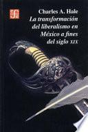 La transformación del liberalismo en México a fines del siglo XIX
