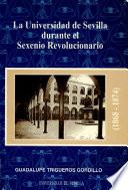 La Universidad de Sevilla durante el Sexenio Revolucionario