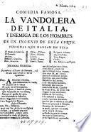 La Vandolera de Italia, y enemiga de los hombres. Comedia famosa por un Ingenio de esta Corte