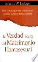 La verdad acerca del matrimonio homosexual