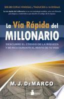 La vía rápida del millonario