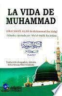 LA VIDA DE MUHAMMAD (SIRAT RASUL ALLAH DE MUHAMMAD IBN ISHAQ) EDITADA Y ANOTADA POR 'ABD AL-MALIK IBN HISAM