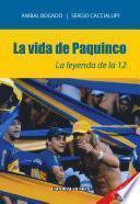 La vida de Paquinco. La leyenda de la 12