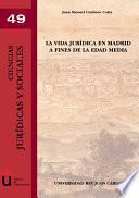 La vida jurídica en Madrid a fines de la Edad Media