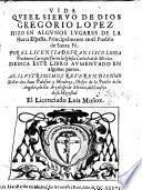 (La vida que hizo el siervo de Dios G. Lopez en algunos lugares de la Nueva España.)