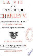 La vie de l'empereur Charles V. Traduite de l'italien de Mr. Leti. Premiere partie [-quatrieme partie], enrichie de figures en taille-douce