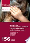 La violencia en las relaciones humanas: contextos y entornos protectores del menor