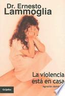 La violencia esta en casa / Violence is at Home