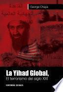 La Yihad Global, El terrorismo del siglo XXI