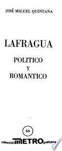 Lafragua, político y romántico