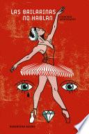 Las bailarinas no hablan