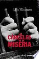 Las carceles de la miseria / The misery prisons