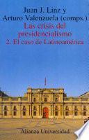 Las crisis del presidencialismo / The Failure of Presidential Democracy