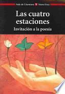 Las Cuatro Estaciones : Invitacion A La Poesia / The Four Seasons : Invitation To Poetry