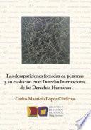 Las desapariciones forzadas de personas en el Derecho Internacional de los Derechos Humanos