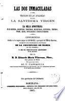 Las dos Immaculadas ó sea tratado de las analogías entre la Santísima Virgen y la Silla Apostólica