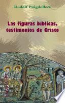 Las figuras bíblicas, testimonios de Cristo