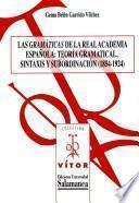 Las «gramáticas» de la Real Academia Española: teoría gramatical, sintaxis y subordinación (1854-1924)