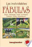 Las inolvidables fabulas / The unforgettable fables