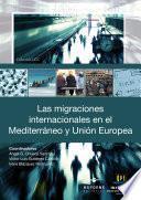 Las migraciones internacionales en el Mediterráneo y la Unión Europea