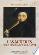Las mujeres en la Venecia del siglo XVIII / Venice Women in the eighteenth century