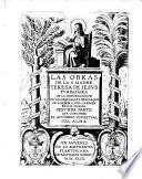 Las Obras De La S. Madre Teresa De Iesvs ; Fvndadora De La Reformacion De Las Descalças Y Descalços De N. Señora Del Carmen