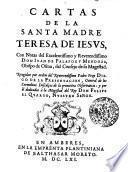 Las Obras De La S. Madre Teresa De Iesvs Fvndatora. De La Reformacion De Las Descalcas y De Scalcos De N. Senora Del Carmen