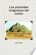 Las pirámides irregulares del cariño