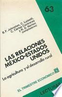 Las relaciones México - Estados Unídos