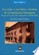 Las rojas y sus hijos, víctimas de la legislación franquista