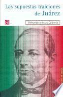 Las supuestas traiciones de Juárez