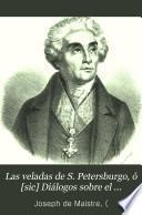 Las veladas de S. Petersburgo, ó [sic] Diálogos sobre el gobierno temporal de la Providencia