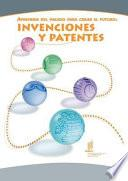 Learn from the Past, Create the Future: Inventions and Patents (Spanish version)