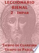 Leccionario Bienal II (Año Impar): Cuaresma-Pascua