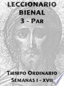 Leccionario Bienal III (Año Par): Tiempo Ordinario (I-XVII)