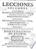 Lecciones solemnes a las obras de Don Luis de Gongora y Argote ...