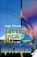 Lectura fácil del Apocalipsis Estrada, Hugo. 1a. ed.