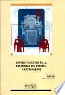 Lengua y cultura en la enseñanza del español a extranjeros