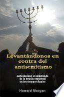 Levantándonos En Contra Del Antisemitismo