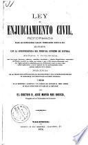 Ley de enjuiciamiento civil, reformada segun las disposiciónes legales promulgadas hasta el dia ...