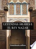 Leyendas árabes I: El rey Nazar